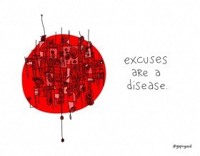 excuses are a disease